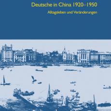 """Zweite Auflage von Barbara Schmitt-Englert's """"Deutsche in China 1920-1950 – Alltagsleben und Veränderungen"""" erschienen"""